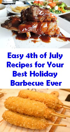 Easy 4th of July Recipes for Your Best Holiday Barbecue Ever