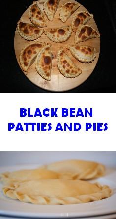 BLACK BEAN PATTIES AND PIES
