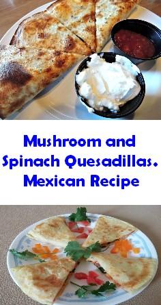 Mushroom and Spinach Quesadillas. Mexican Recipe