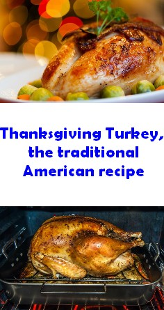 Thanksgiving Turkey, the traditional American recipe