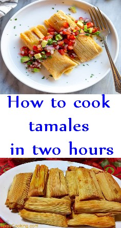 How to cook tamales in two hours