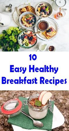 10 Easy Healthy Breakfast Recipes