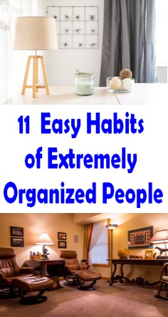 11 Easy Habits of Extremely Organized People