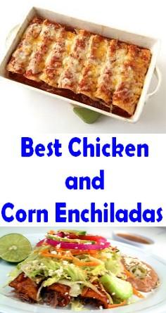 Best Chicken and Corn Enchiladas