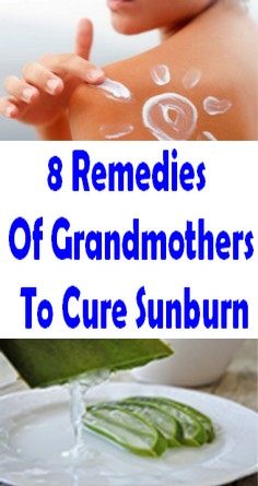 8 Remedies Of Grandmothers To Cure Sunburn
